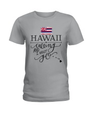 HAWAII IS CALLING AND I MUST GO Ladies T-Shirt front