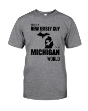 JUST A NEW JERSEY GUY IN A MICHIGAN WORLD Classic T-Shirt front