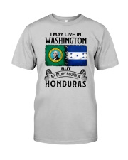 LIVE IN WASHINGTON BEGAN IN HONDURAS Classic T-Shirt front