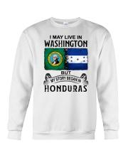 LIVE IN WASHINGTON BEGAN IN HONDURAS Crewneck Sweatshirt thumbnail