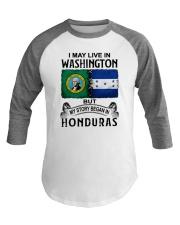 LIVE IN WASHINGTON BEGAN IN HONDURAS Baseball Tee thumbnail