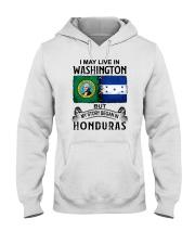 LIVE IN WASHINGTON BEGAN IN HONDURAS Hooded Sweatshirt thumbnail