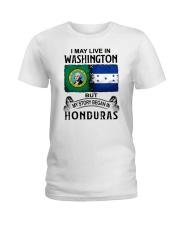 LIVE IN WASHINGTON BEGAN IN HONDURAS Ladies T-Shirt thumbnail