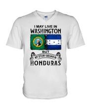LIVE IN WASHINGTON BEGAN IN HONDURAS V-Neck T-Shirt thumbnail