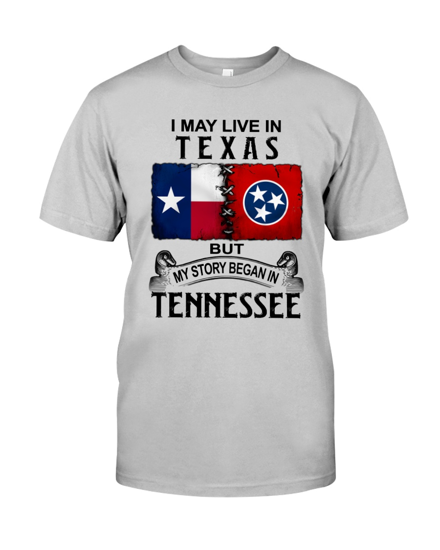 LIVE IN TEXAS BEGAN IN TENNESSEE Classic T-Shirt