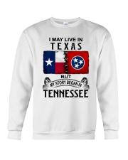 LIVE IN TEXAS BEGAN IN TENNESSEE Crewneck Sweatshirt thumbnail