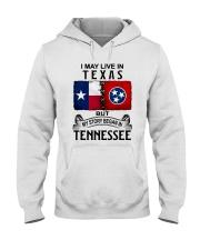LIVE IN TEXAS BEGAN IN TENNESSEE Hooded Sweatshirt thumbnail