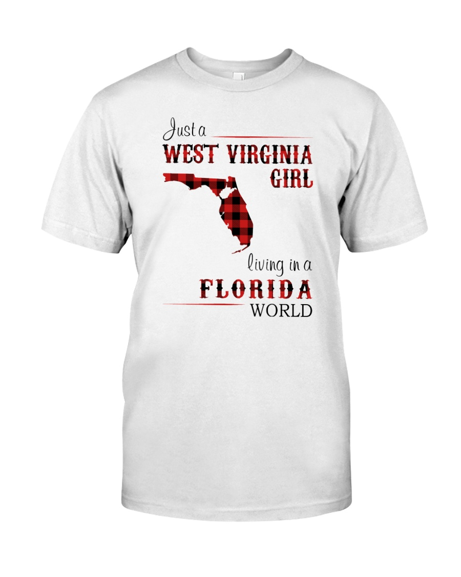WEST VIRGINIA GIRL LIVING IN FLORIDA WORLD Classic T-Shirt
