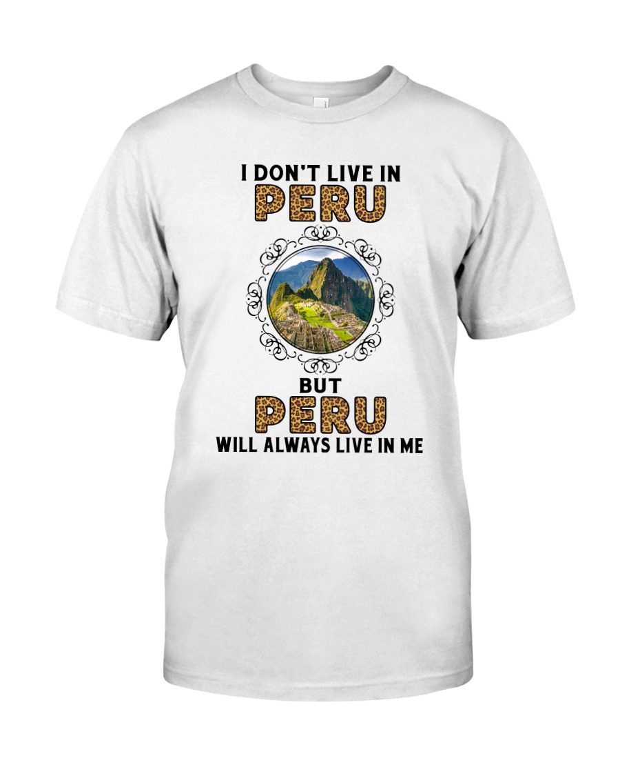 PERU WILL ALWAYS LIVE IN ME Classic T-Shirt