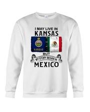 LIVE IN KANSAS BEGAN IN MEXICO Crewneck Sweatshirt thumbnail