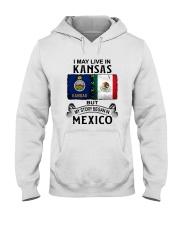 LIVE IN KANSAS BEGAN IN MEXICO Hooded Sweatshirt thumbnail