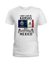 LIVE IN KANSAS BEGAN IN MEXICO Ladies T-Shirt thumbnail