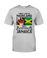 LIVE IN MARYLAND BEGAN IN JAMAICA Classic T-Shirt front