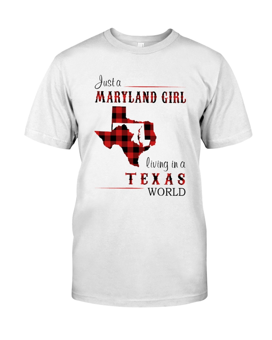 MARYLAND GIRL LIVING IN TEXAS WORLD Classic T-Shirt