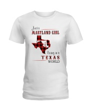 MARYLAND GIRL LIVING IN TEXAS WORLD Ladies T-Shirt thumbnail