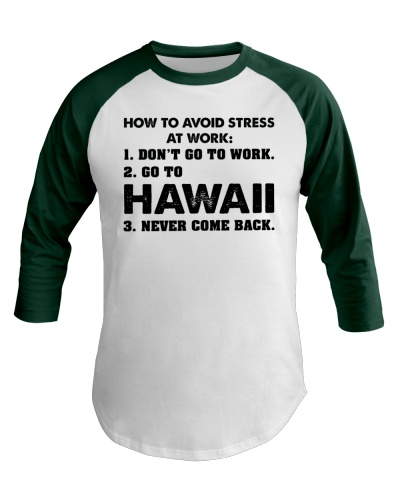 GO TO HAWAII TO AVOID STRESS