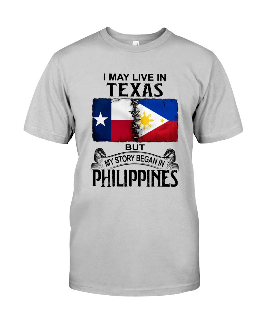 LIVE IN TEXAS BEGAN IN PHILIPPINES Classic T-Shirt