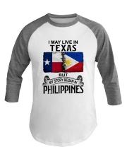 LIVE IN TEXAS BEGAN IN PHILIPPINES Baseball Tee thumbnail