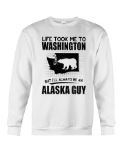 ALASKA GUY LIFE TOOK TO WASHINGTON Crewneck Sweatshirt thumbnail