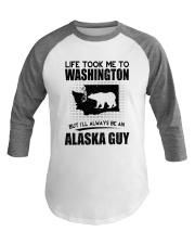 ALASKA GUY LIFE TOOK TO WASHINGTON Baseball Tee thumbnail