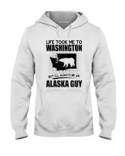 ALASKA GUY LIFE TOOK TO WASHINGTON Hooded Sweatshirt thumbnail