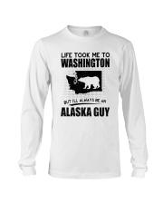 ALASKA GUY LIFE TOOK TO WASHINGTON Long Sleeve Tee thumbnail