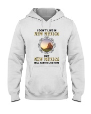 NEW MEXICO WILL ALWAYS LIVE IN ME Hooded Sweatshirt thumbnail