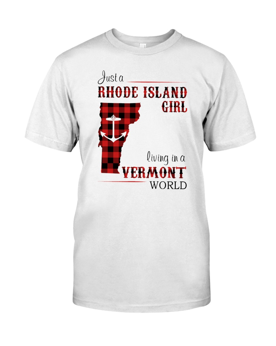 RHODE ISLAND GIRL LIVING IN VERMONT WORLD Classic T-Shirt