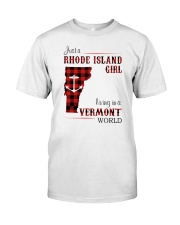 RHODE ISLAND GIRL LIVING IN VERMONT WORLD Classic T-Shirt front