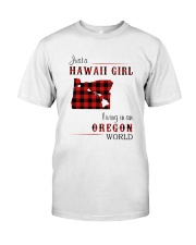 HAWAII GIRL LIVING IN OREGON WORLD Classic T-Shirt front