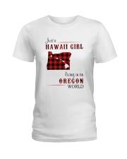 HAWAII GIRL LIVING IN OREGON WORLD Ladies T-Shirt thumbnail
