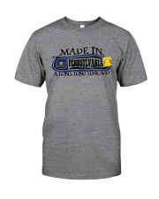 MADE IN PENNSYLVANIA A LONG LONG TIME AGO Classic T-Shirt front