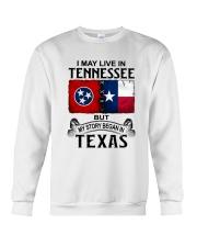LIVE IN TENNESSEE BEGAN IN TEXAS Crewneck Sweatshirt thumbnail