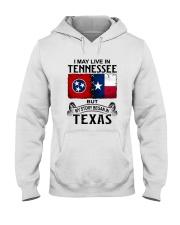 LIVE IN TENNESSEE BEGAN IN TEXAS Hooded Sweatshirt thumbnail