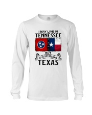 LIVE IN TENNESSEE BEGAN IN TEXAS Long Sleeve Tee thumbnail