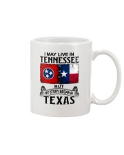 LIVE IN TENNESSEE BEGAN IN TEXAS Mug thumbnail