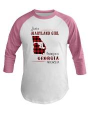 MARYLAND GIRL LIVING IN GEORGIA WORLD Baseball Tee thumbnail