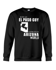 JUST AN EL PASO GUY LIVING IN ARIZONA WORLD Crewneck Sweatshirt thumbnail