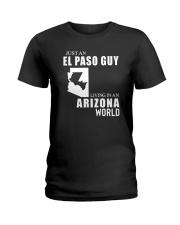 JUST AN EL PASO GUY LIVING IN ARIZONA WORLD Ladies T-Shirt thumbnail