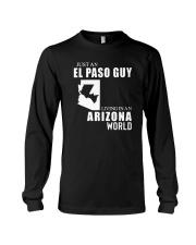 JUST AN EL PASO GUY LIVING IN ARIZONA WORLD Long Sleeve Tee thumbnail