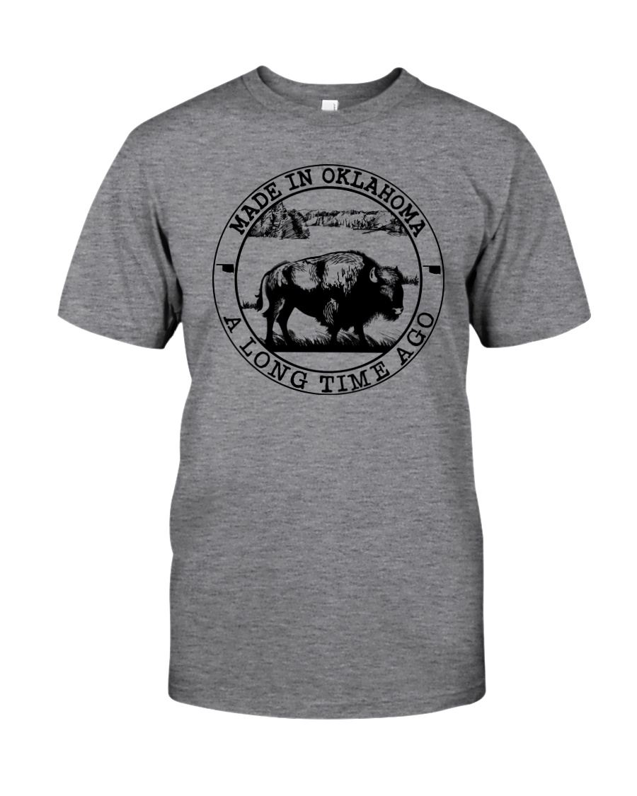 MADE IN OKLAHOMA A LONG TIME AGO Classic T-Shirt