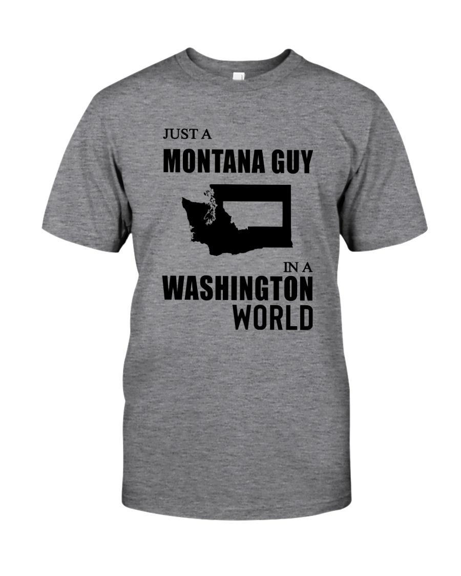 JUST A MONTANA GUY IN A WASHINGTON WORLD Classic T-Shirt