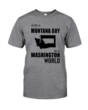 JUST A MONTANA GUY IN A WASHINGTON WORLD Classic T-Shirt front