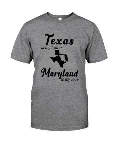 TEXAS IS MY HOME MARYLAND IS MY LOVE