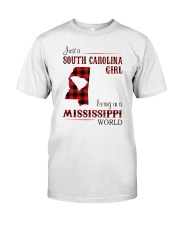 SOUTH CAROLINA GIRL LIVING IN MISSISSIPPI WORLD Classic T-Shirt front