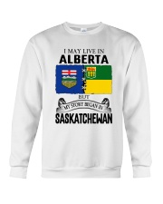 LIVE IN ALBERTA BEGAN IN SASKATCHEWAN ROOT WOMEN Crewneck Sweatshirt thumbnail