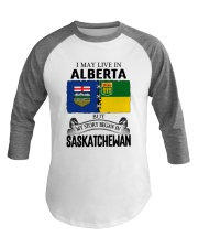 LIVE IN ALBERTA BEGAN IN SASKATCHEWAN ROOT WOMEN Baseball Tee thumbnail