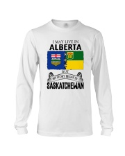 LIVE IN ALBERTA BEGAN IN SASKATCHEWAN ROOT WOMEN Long Sleeve Tee thumbnail