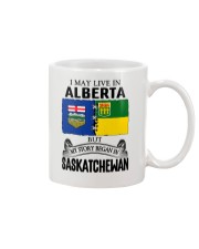 LIVE IN ALBERTA BEGAN IN SASKATCHEWAN ROOT WOMEN Mug thumbnail