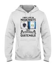 LIVE IN MASSACHUSETTS BEGAN IN GUATEMALA Hooded Sweatshirt thumbnail